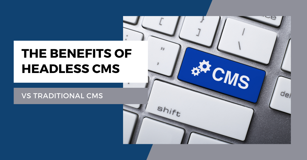 Benefits of Headless CMS